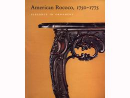 American Rococo, 1750–1775: Elegance in Ornament